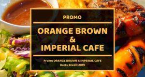 Promo Orange Brown dan Imperial Cafe