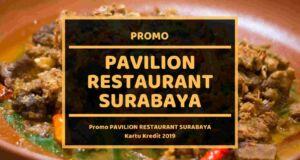 Promo Pavilion Restaurant Surabaya