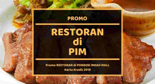 Promo Restoran di PIM (Pondok Indah Mall))