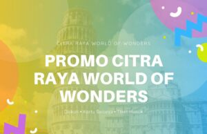 Promo Citra Raya World Of Wonders