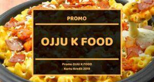Promo Ojju K Food Kartu Kredit