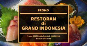 Promo Restoran di Grand Indonesia