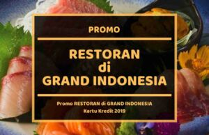 Promo Restoran di Grand Indonesia